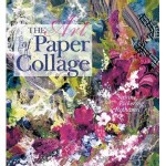 The Art of Paper Collage by Susan Pickering Rothamel
