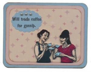 "Retro Card - ""Will trade coffee for gossip."""
