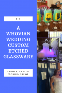 A Whovian Wedding with Custom Etched Glassware